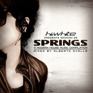 Hi White presents Session Twenty Five - Springs mixed by Alberto Ovalle