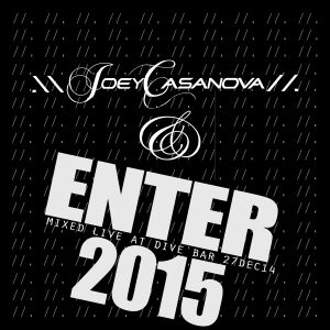 Joey Casanova - ENTER 2015 Mix Live at Dive Bar 27DEC14