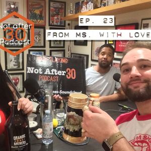NA30 - EP.23 - From Ms.6ix W. Love