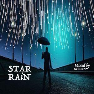 STAR RAiN (Mixed by D&mON)