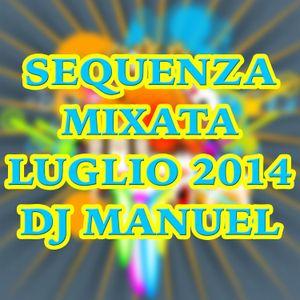 Sequenza Mixata Luglio 2014 - DJ MANUEL