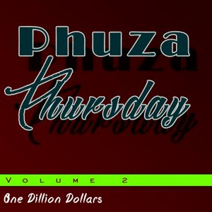 OneDillionDollars - Phuza Thursday V2