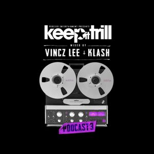 Klash & Vincz Lee - Keep It Trill Podcast 3