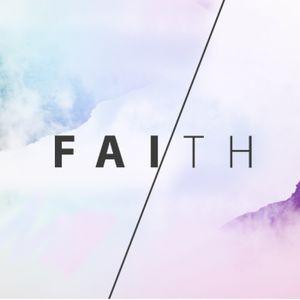 Faith PT 1: We need it
