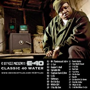 C Stylez presents E-40 - Classic 40 Water Mixtape (2010)