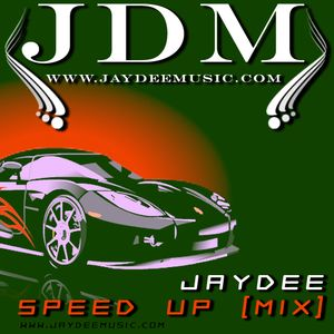 JayDee-Speed Up (Mix)