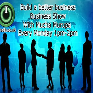 Build a Better Business with Mucha Murapa on IO Radio 200415