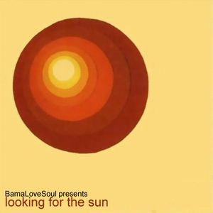 BamaLoveSoul Presents - Looking For The Sun