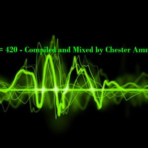419 + 1 = 420 - Compiled and mixed by Chester Amneesia