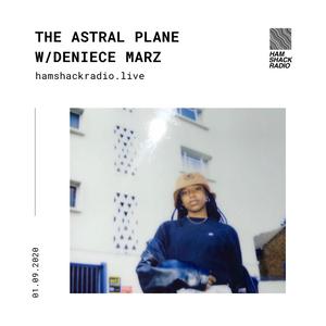 Hamshack Radio Pres: The Astral Plane w/Deniece Marz