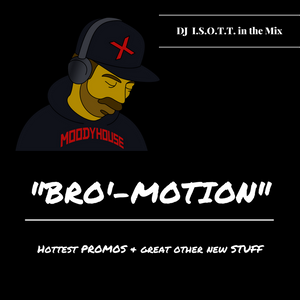 """BRO-MOTION"" / The hottest Promos & other great new Stuff"