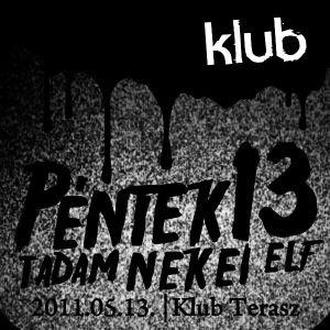 Dj Tadam vs. Nekei vs. Elf - Friday the 13th @ Klub