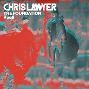 Chris Lawyer - The Foundation #008