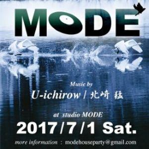 MODE PARTY 07/01/2017 MUSIC BY U-ICHIROW & takesh kitazaki part1