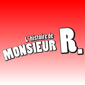 L'histoire de monsieur R