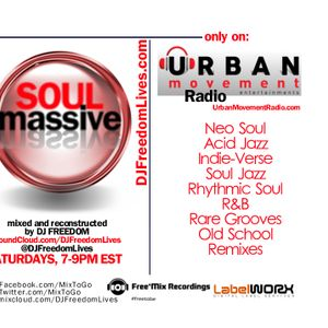 "DJ Freedom's ""Soul Massive"" (online mixshow via Urban Movement Radio) Sat 3/5/16 (WK24, Show37)"