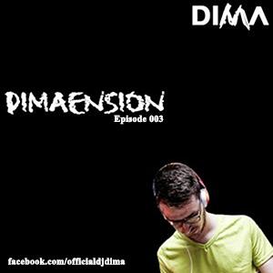Dima presents DIMAENSION Episode 003