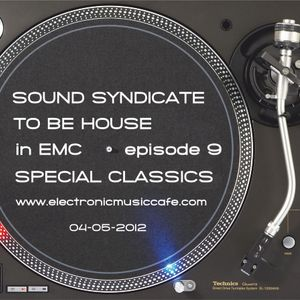 SOUND SYNDICATE TO BE HOUSE in EMC SPECIAL CLASSICS (04-05-2012)