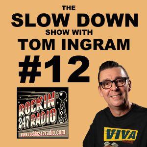 Slow Down Show with Tom Ingram #12