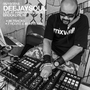 06/19/2016- DEEJAYSOUL. Live at Habana Outpost, Brooklyn, NY