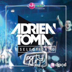 Adrien Toma Selection #060 - Party Fun Club Live @ Le Tremplin