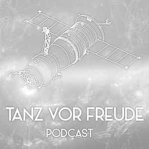 Deep & Stichfest - Tanz vor Freude Podcast #4