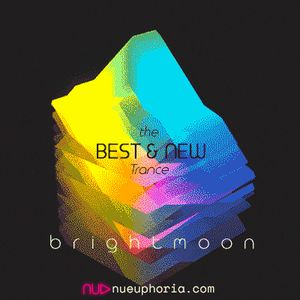 Brightmoon - The Best & New Trance #117