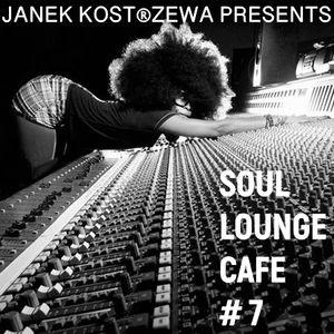 Soul Lounge Café [ Session #7 ]