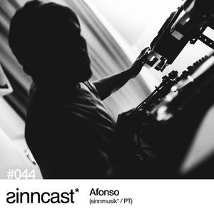 sinncast* #044 - Afonso (sinnmusik* / PT)