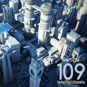Late Night Beats by Tony Rivera - Episode 109: Vertigo