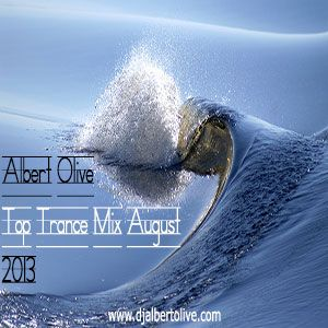 Albert Olive - Top Trance Mix August 2013