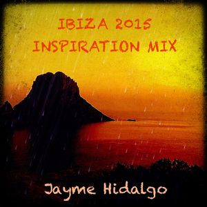 Ibiza 2015 Inspiration Mix by Jayme Hidalgo