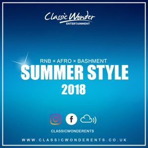 SUMMER STYLE 2018 - RNB x AFRO x BASHMENT