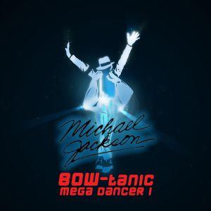 Michael Jackson - BOW-tanic Mega Dancer 1