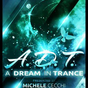 Michele Cecchi presents A Dream In Trance Chapter34