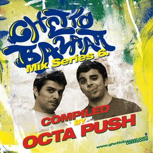 Ghetto Bazaar Mix Series 6 by Octa Push