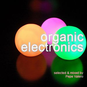 Pepe Valero - Organic Electronics [December 2010 Mixtape] / DjSet