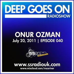 Max River - Deep Goes On 040 with Onur Ozman
