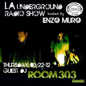 LA Underground Radio Show w/ ROOM 303 (Canada) hosted by Enzo Muro