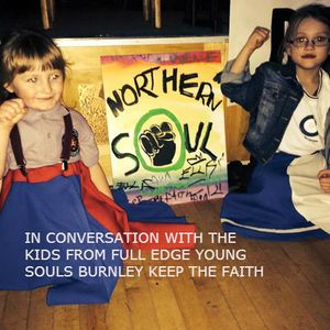 THE KIDS FROM FULL EDGE YOUNG SOULS, NORTHERN SOUL CLUB BURNLEY