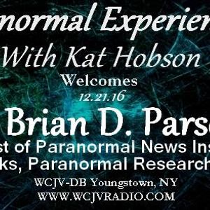 Paranormal Experienced with Host Kat Hobson_20161221_Dr. Brian D. Parsons