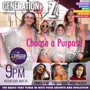 GENERATION Z WITH AGUS SECO VAN SECO AND PAM SECO-05-30-2018-CHOOSE A PURPOSE FOR YOUR LIFE