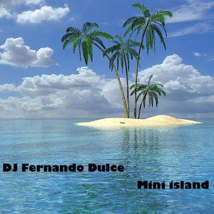 Dj Fernando Dulce - Mini island - Minimal - May 2012