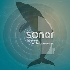 Sonar ● the African cumbia connection