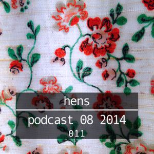 Hens Podcast 08/2014