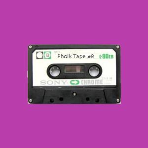 Pholk Tape #8