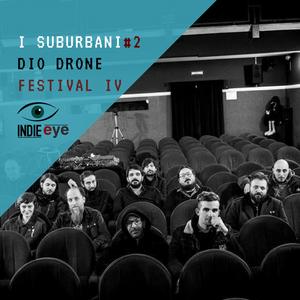 Dio Drone Festival VI report - I Suburbani #2