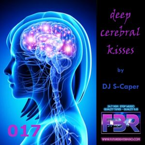 Deep Cerebral Kisses - Future Beats Radio show 017 2017-07-13