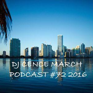 DJ CENCE MARCH PODCAST #72 2016