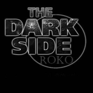 THE DARKSIDE...ROKO